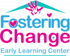 Fostering Change Early Learning Center